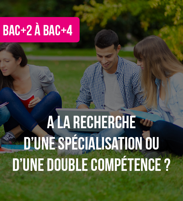 Formations Bac+2, Bac+3, Bac+4